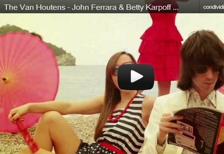 """John Ferrara & Betty Karpoff"", il nuovo videoclip dei Van Houtens"