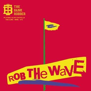 "THE BANKROBBER ""Rob The Wave"" dal 28 maggio"