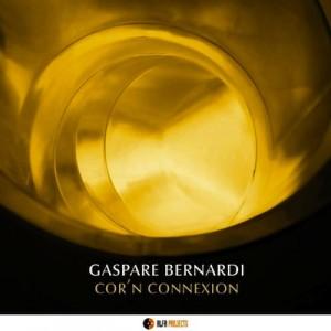 """""""PEANA FOR MY FATHER"""" è il nuovo singolo di GASPARE BERNARDI estratto da Cor'n Connexion"""