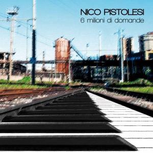 """IL PRIMO EP (PIANO SOLO) DI NICO PISTOLESI """"6 MILIONI DI DOMANDE"""""""