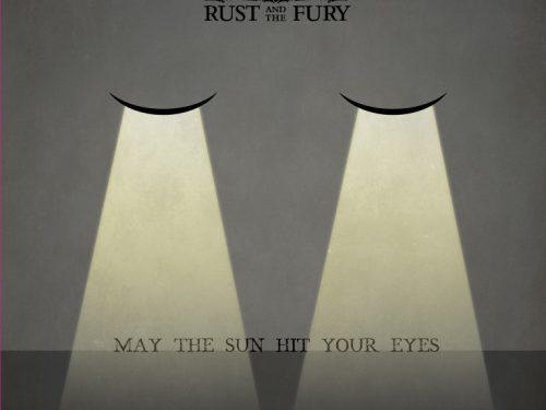 Grande anteprima, dal 30 luglio The Rust And The Fury in esclusiva su Rockit: tutto il disco in streaming per una settimana!
