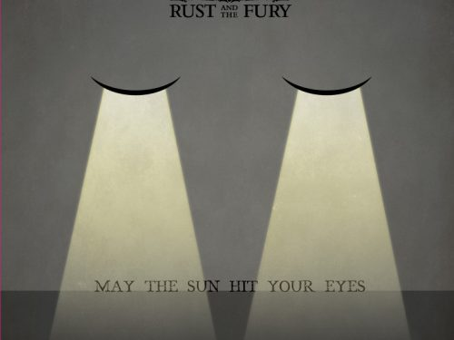 "Esce oggi ""May The Sun Hit Your Eyes"" l'album d'esordio dei The Rust And The Fury 