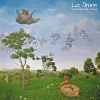 Luc Orient presenta LA VIE A GRANDE VITESSE, il nuovo disco in uscita il 15 ottobre