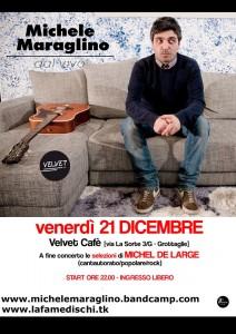 Venerdì 21 Dicembre Michele Maraglino in concerto al Velvet Cafè di Grottaglie (TA) + Michel de Large Djset (La notte dei cantautori)