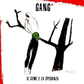 Nuova edizione rimasterizzata per Il Seme e la Speranza dei Gang