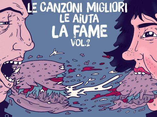 Le Canzoni Migliori Le Aiuta La Fame VOL.2, la compilation del concorso della Fame Dischi