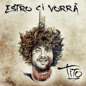 [Recensione] Tito Esposito – Estro ci vorrà (Autoproduzione 2014)