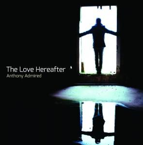 ANTHONY ADMIRED Presenta il suo primo album The Love Hearafter