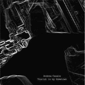 [Recensione] Andrea Casale – Tourist in My Hometown (2014)