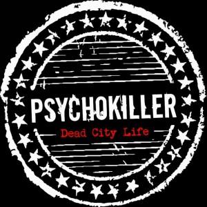 PsychoKiller – Dead City Life