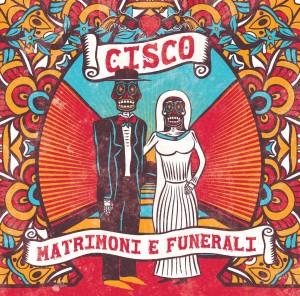 CISCO secondo video tratto dal nuovo album dell'ex MODENA CITIY RAMBLERS  Da MATRIMONI & FUNERALI