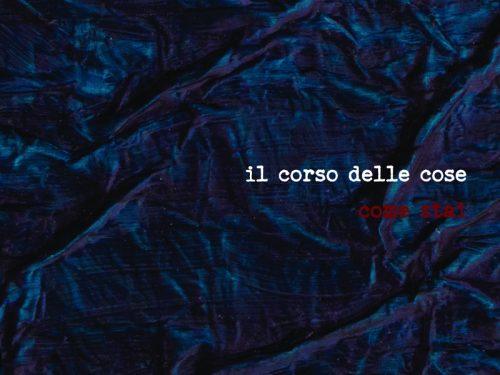 Come Stai è il secondo disco de IL CORSO DELLE COSE, in uscita per l'etichetta  Seahorse Recordings