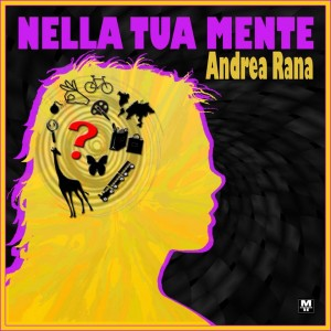 Nella tua mente, il nuovo video di Andrea Rana