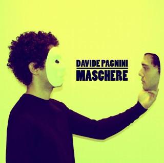 Davide Pagnini – Il nuovo disco Maschere