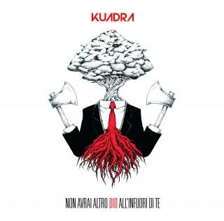 Kuadra – Non avrai altro dio all'infuori di te