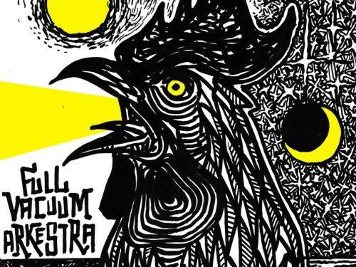 Ascolta DIA-LUZ, il nuovo album dei FULL VACUUM ARKESTRA