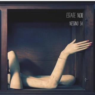 ESTATE NOIR presenta NESSUNO SA (Seahorse Recordings)