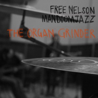 FREE NELSON MANDOOM JAZZ – THE ORGAN GRINDER RareNoise Records