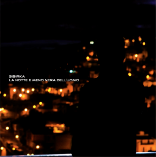 SIBIRKA – LA NOTTE E' MENO NERA DELL'UOMO (Seahorse Recordings)