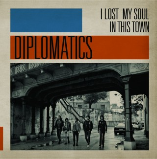 DIPLOMATICS – I LOST MY SOUL IN THIS TOWN