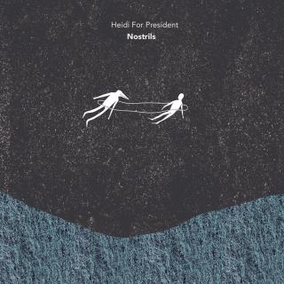 HEIDI FOR PRESIDENT – Nostrils (La Rivolta Records)