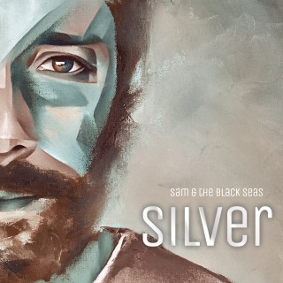 SAM & THE BLACK SEAS – Silver (Atomic Fat)