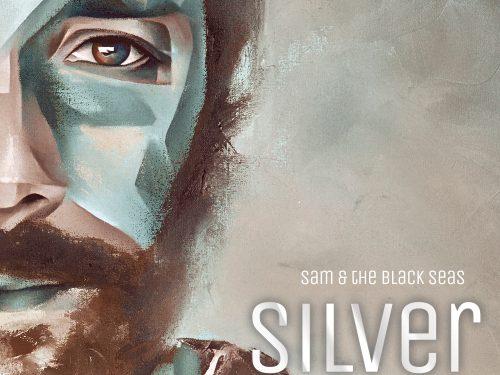 SAM & THE BLACK SEAS – Silver (Atomic Fat)