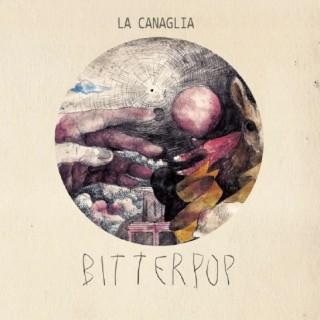 [RECENSIONE] La Canaglia – Bitterpop (La Clinica Dischi)
