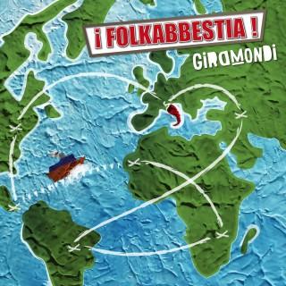 FOLKABBESTIA – Giramondi (Maninalto)