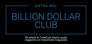 Per festeggiare il traguardo di un miliardo di dollari incassati dagli artisti su Tunecore, il fornitore n 1 nel mondo per artisti indipendenti lancia BILLION DOLLAR CLUB… Per una settimana da oggi è possibile caricare gratis un singolo su TUNECORE.IT