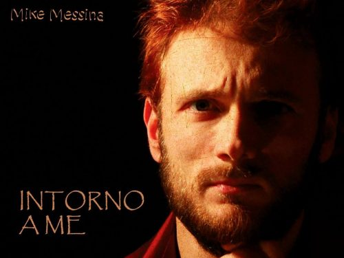 MIKE MESSINA – Intorno a me  (Tunecore)