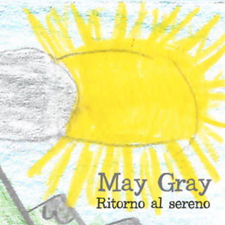 MAY GRAY – Ritorno al sereno  (Manitalab / Private Stanze)
