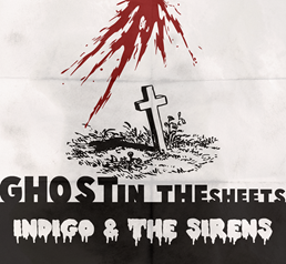 "INDIGO & THE SIRENS presenta ""Ghost in the sheets"" featuring Aradia Morrigan primo video tratto dall'Ep THE CULT OF YOUTH"