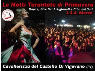 Da VENERDI' 2 A DOMENICA 4 MARZO, @ Cavallerizza del Castello di Vigevano (PV), LE NOTTI TARANTATE DI PRIMAVERA… Tre giorni di enogastronomia dal sud dell'Italia e tanta musica