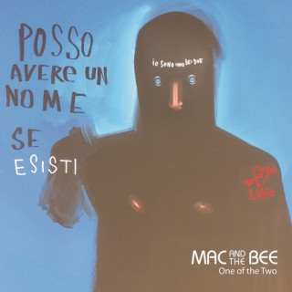 MAC & THE BEE – One Of The Two  (Autoproduzione) (Recensione)