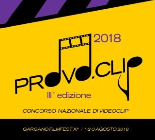Gargano FilmFest 2018: online il bando di Provo.Clip, concorso nazionale di videoclip musicali