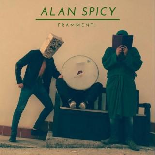 """Esce """"FRAMMENTI"""", l'EP degli ALAN SPICY"""