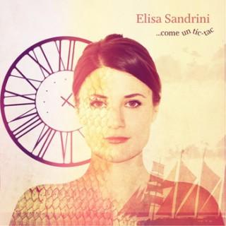"""ELISA SANDRINI, cantautrice e compositrice, presenta """"Come un tic tac"""", il primo video tratto dall'album omonimo…"""