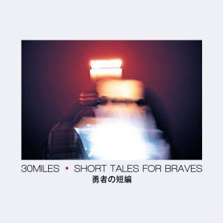 """""""Short Tales For Braves"""", il nuovo album dei 30 Miles"""