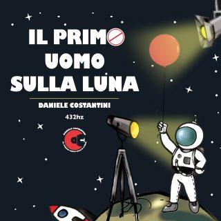 DANIELE COSTANTINI – Il primo uomo sulla Luna(Recensione)