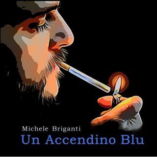 """Il cantautore Michele Briganti presenta l'album """"Un Accendino Blu"""""""