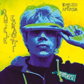 """English Aphasia"", l'album d'esordio di Daniele Faraotti"