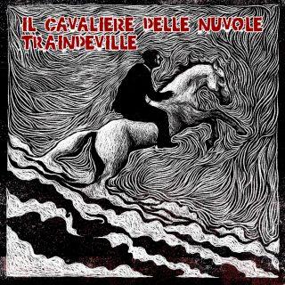 """I Traindeville presentano """"Il Cavaliere delle Nuvole"""", una canzone che parla di guerra, amicizia, amore e libertà"""