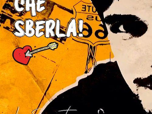 Che Sberla! è il nuovo singolo rock 'n' roll di Luca Sammartino