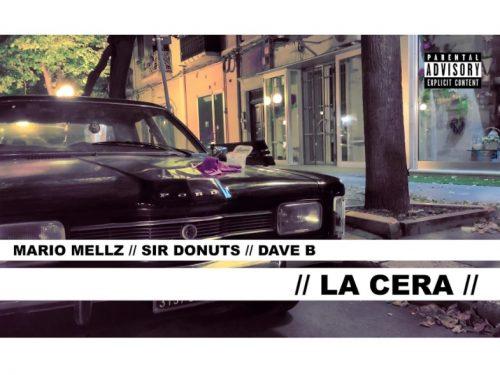 La Cera, il Nuovo Singolo del Cantautorapper Mario Mellz con Sir Donuts e Dave B