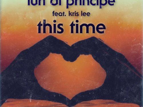 This Time, il Nuovo Singolo di Iuri di Principe feat. Kris Lee