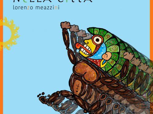 """""""Nella Città"""", il nuovo singolo di Lorenzo Meazzini"""